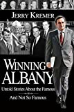 img - for Winning Albany: Untold Stories about the Famous and Not So Famous book / textbook / text book
