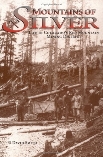 Mountains of Silver: Life in Colorado's Red Mountain Mining District