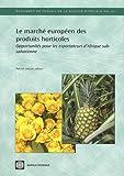 Le marché européen des produits horticoles: Opportunités pour les exportateurs d'Afrique subsaharienne (World Bank Working Papers) (Spanish Edition)