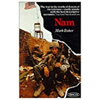Nam: The Vietnam War in the Words of the Men and Women Who Fought There