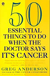50 Essential Things to Do when the Doctor Says It's Cancer (Plume)