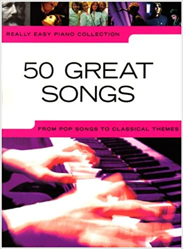 Really Easy Piano Collection: 50 Great Songs: From Pop Songs to Classical Themes: Amazon.es: Wise Publications: Libros en idiomas extranjeros