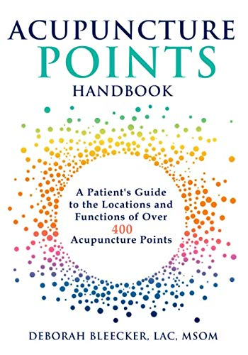 Acupuncture Points Handbook: A Patient's Guide to the Locations and Functions of over 400 Acupunctur