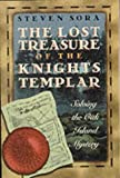 The Lost Treasure of the Knights Templar: Solving the Oak Island Mystery by Steven Sora front cover