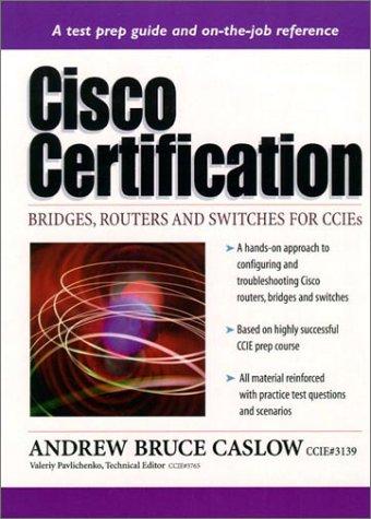 CISCO Certification: Bridges, Routers & Switches for Ccies