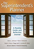 img - for The Superintendent's Planner: A Monthly Guide and Reflective Journal book / textbook / text book