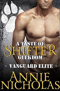 A Taste of Shifter Geekdom: Shifter Romance (Vanguard Elite Book 2) by [Nicholas, Annie]