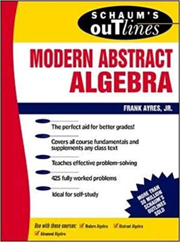 Schaums outline of modern abstract algebra frank ayres jr schaums outline of modern abstract algebra 1st edition fandeluxe Gallery