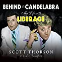 Behind the Candelabra: My Life with Liberace Audiobook by Scott Thorson, Alex Thorleifson Narrated by Peter Berkrot