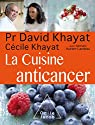 La Cuisine anticancer par Khayat