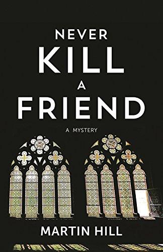 Never Kill a Friend: A Mystery