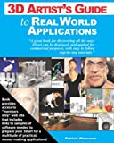 3D Artist's Guide to Real World Applications, Waterman, Patricia, 1932133208
