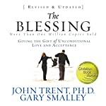 The Blessing: Giving the Gift of Unconditional Love and Acceptance | John Trent,Gary Smalley