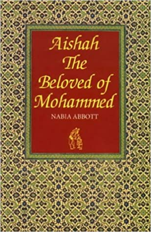 Aishah: The Beloved of Mohammed