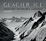 Glacier Ice, Post, Austin and La Chapelle, Edward R., 0295979100