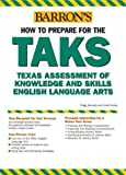 How to Prepare for the TAKS, Peggy Kennedy and Linda Powley, 0764126148