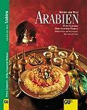 Arabien. Küchen der Welt. Originalrezepte und Interessantes über Land und Leute