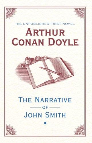 The Narrative of John Smith (2011) (Book) written by Sir Arthur Conan Doyle