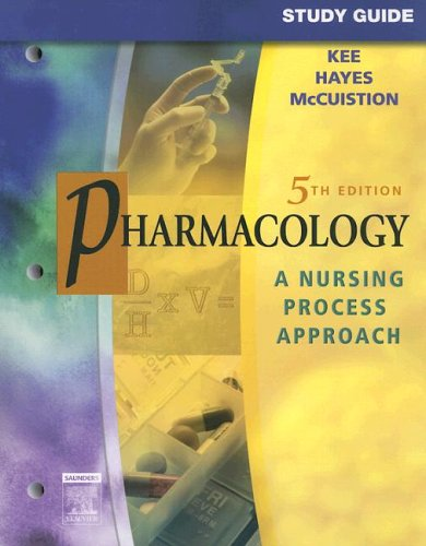 Study Guide for Pharmacology: A Nursing Process Approach