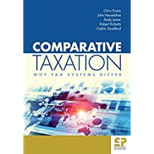 Comparative Taxation: Why Tax Systems Differ: