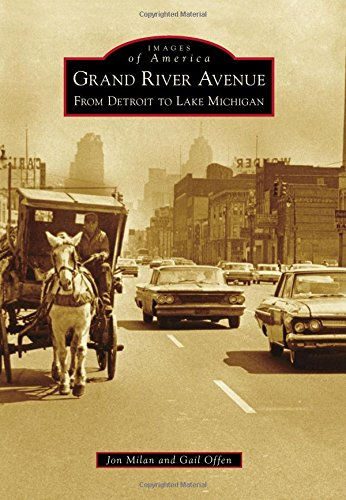 Grand River Avenue: From Detroit to Lake Michigan (Images of ()