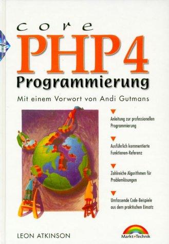 Core PHP4-Programmierung Mit einem Vorwort von Andi Gutmans (Sun Microsystems)
