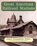 Front cover for the book Great American Railroad Stations by Janet Greenstein Potter