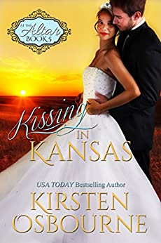 Kissing in Kansas (At the Altar Book 5) by [Osbourne, Kirsten]