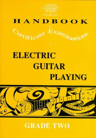London College Of Music Handbook For Certificate Examinations In Electric Guitar Playing: Grade 2 (London College Of Music Handbooks For Certificate Education In Electric Guitar)