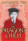 img - for The Dragon's Child: A Story of Angel Island book / textbook / text book
