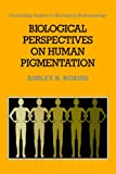 img - for Biological Perspectives on Human Pigmentation (Cambridge Studies in Biological and Evolutionary Anthropology) book / textbook / text book