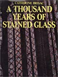 Thousand Years of Stained Glass, Brisac, Catherine, 0785801693