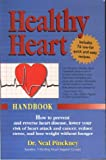 img - for Healthy Heart Handbook: How to Prevent and Reverse Heart Disease, Lower Your Risk of Heart Attack and Cancer, Reduce Stress, Lose Weight Without Hunger book / textbook / text book