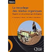 Le recyclage des résidus organiques: Regards sur une pratique agro-écologique (Matière à débattre et décider) (French Edition)
