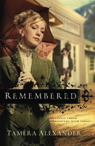 Remembered (Fountain Creek Chronicles, Book 3) (Volume 3) (Chronicle Publisher Books)