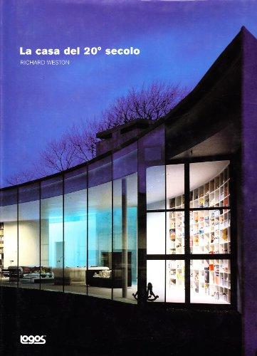 La casa del ventesimo secolo Richard Weston