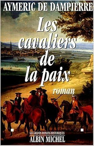 Cavaliers De La Paix Les Les Grands Romans Historiques