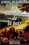 Les cavaliers de la paix par Aymeric de Dampierre