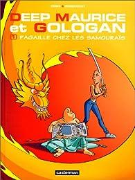 Deep Maurice et Gologan, tome 1 : Pagaille chez les samouraïs par Thierry Robberecht