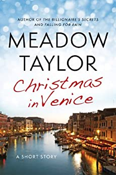 Christmas In Venice: A Short Story by [Taylor, Meadow]