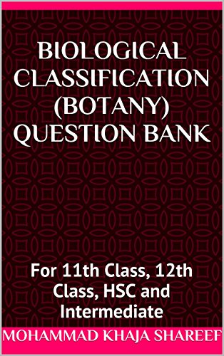 Biological Classification (Botany) Question Bank: For 11th Class, 12th Class, HSC and Intermediate