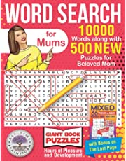 Word Search for Mums: 10000 Words along with 500 NEW Puzzles for Beloved Mom. Hour of Pleasure and Development. Giant Book Puzzles