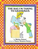 The Bag I'm Taking to Grandma's, Shirley Neitzel, 0688129609