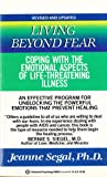 img - for Living Beyond Fear: A Course for Coping With the Emotional Aspects of Life-Threatening Illnesses for Patients, Families and Health Care Professional book / textbook / text book