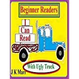Beginner Readers: Beginner Readers: I Can Read with Ugly Truck Beginner Reading & Bedtime Story Book.