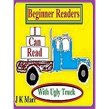 Beginner Readers: Beginner Readers: I Can Read with Ugly Truck Beginner Reading & Bedtime Story Book.