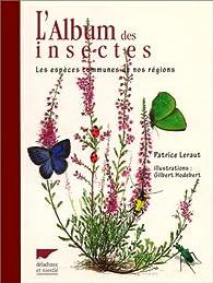 L'album des insectes. Les espèces communes de nos régions par Patrice Leraut
