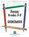 img - for Focus: Grades 3-5 Economics book / textbook / text book