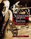 Schneider Trophy to Spitfire: The Design Career of R.J. Mitchell