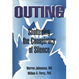 Outing: Shattering the Conspiracy of Silence